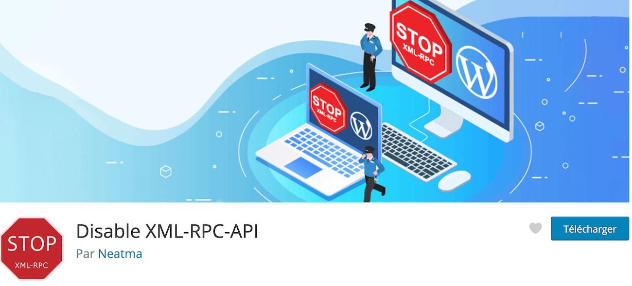 Notre avis sur Disable XML-RPC-API meilleur plugin WP gratuit pour désactiver le fichier xmlrpc.php dans WordPress